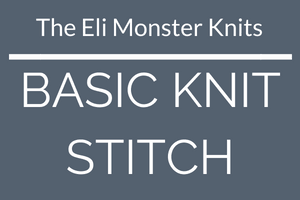 Basic Knit Stitch Video Tutorial